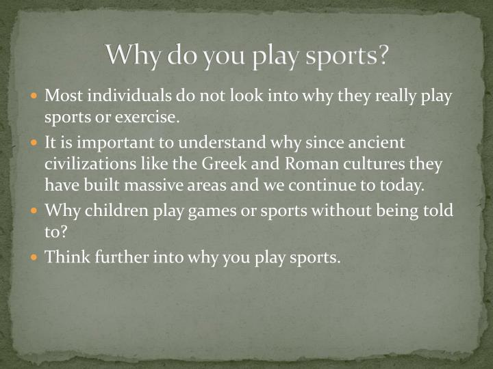 Why do you play sports?