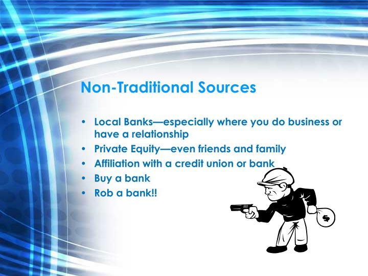 Non-Traditional Sources