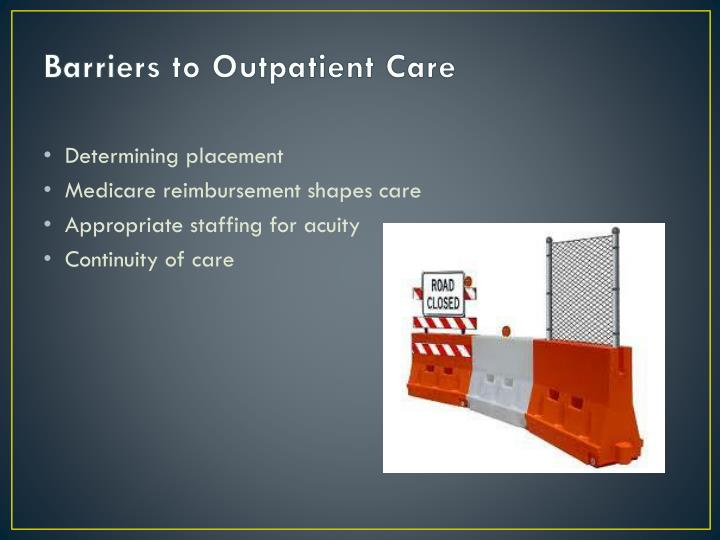 Barriers to Outpatient Care