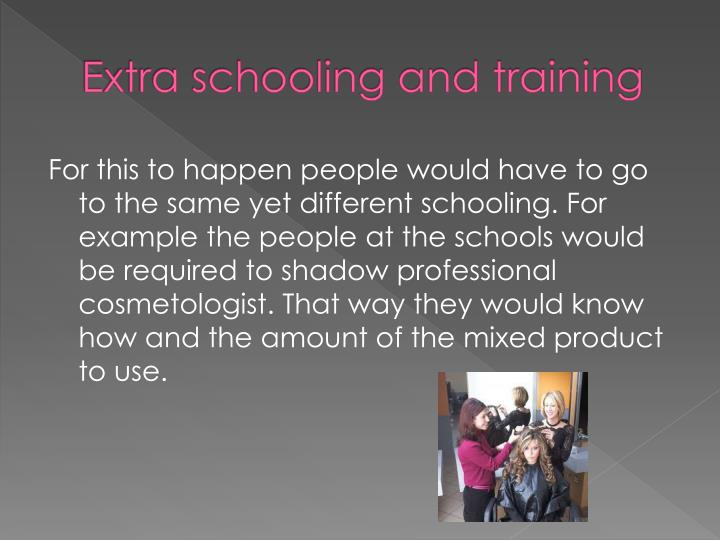 Extra schooling and training