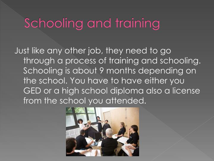 Schooling and training