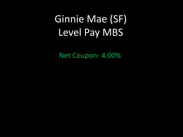 ginnie mae sf level pay mbs