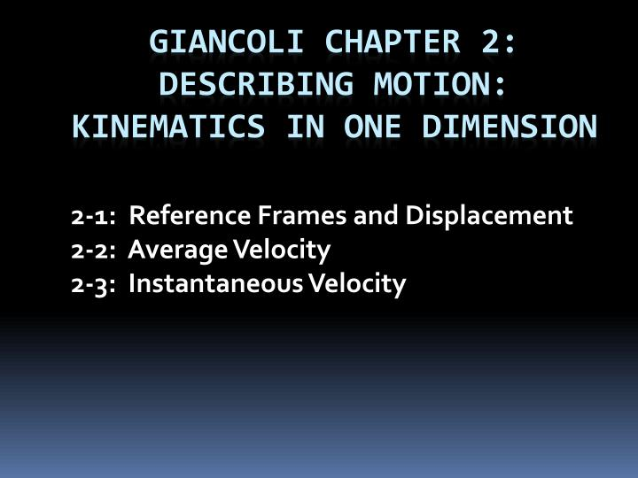 2 1 reference frames and displacement 2 2 average velocity 2 3 instantaneous velocity