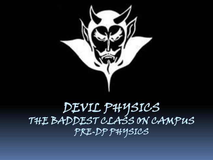 Devil physics the baddest class on campus pre dp physics