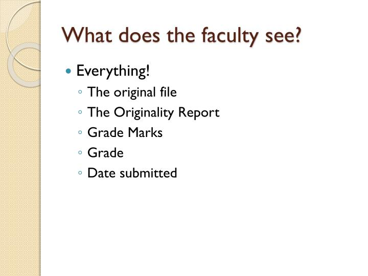 What does the faculty see?