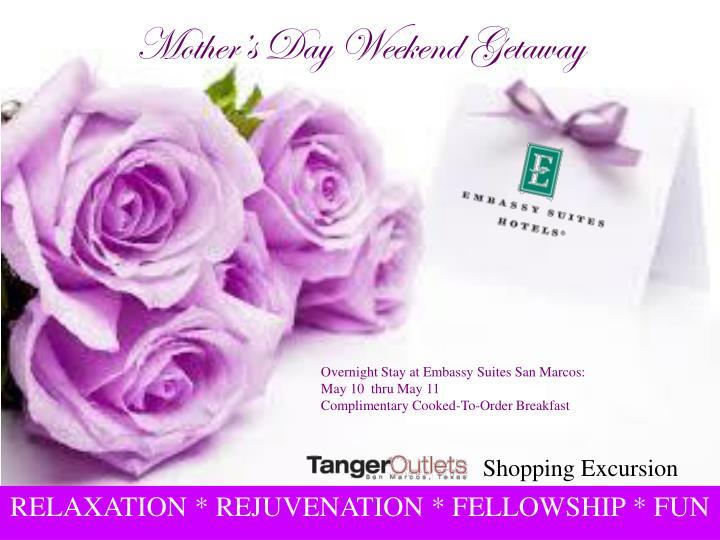 Mother's Day Weekend Getaway