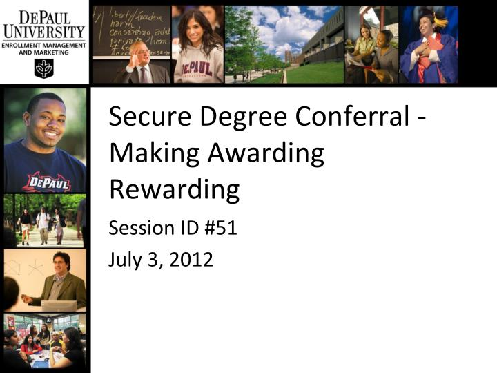 secure degree conferral making awarding rewarding