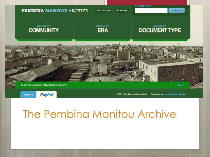 The Pembina Manitou Archive
