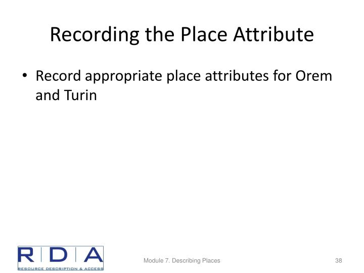 Recording the Place Attribute