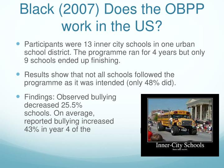 Black (2007) Does the OBPP work in the US?