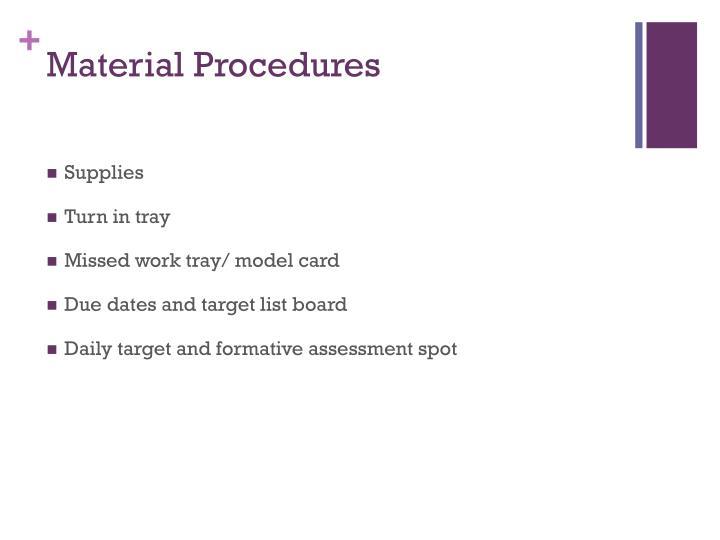 Material Procedures