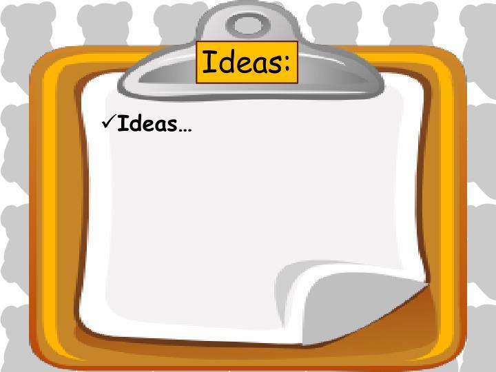 Ideas: