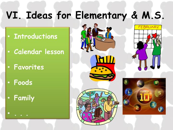 VI. Ideas for Elementary & M.S.