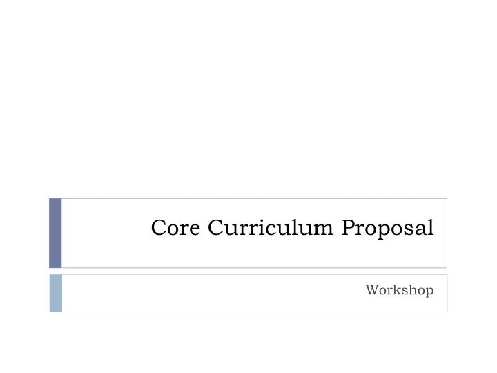 Core curriculum proposal