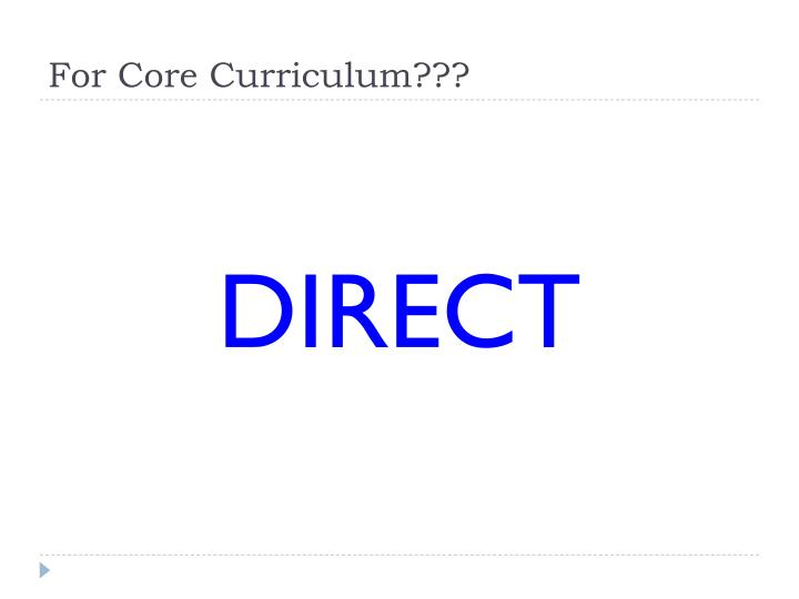 For Core Curriculum???