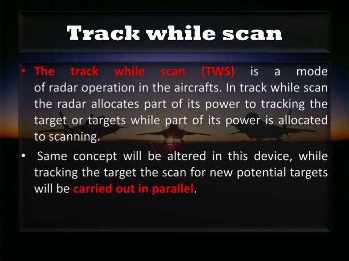 Track while scan