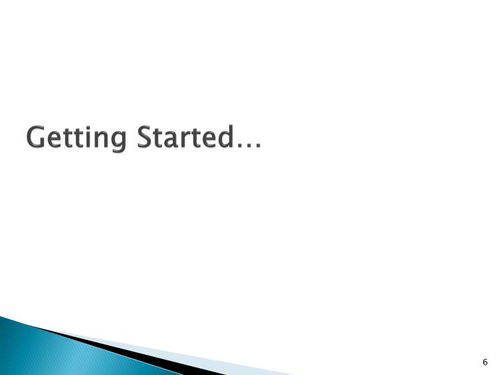 Getting Started…