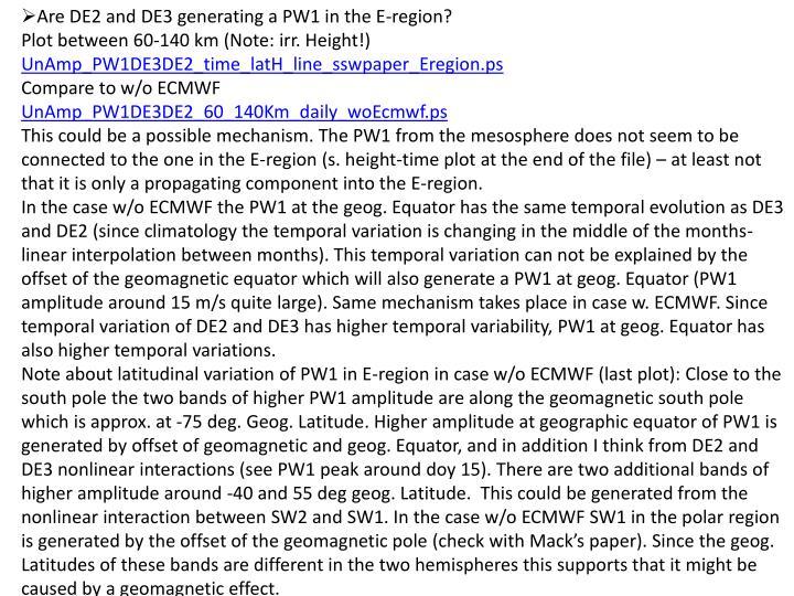 Are DE2 and DE3 generating a PW1 in the E-region?