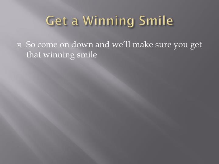 Get a Winning Smile