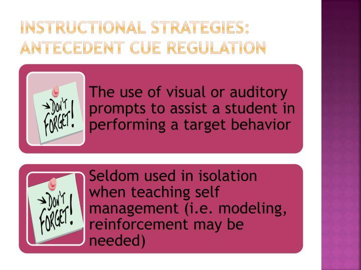 Instructional Strategies:  Antecedent Cue Regulation