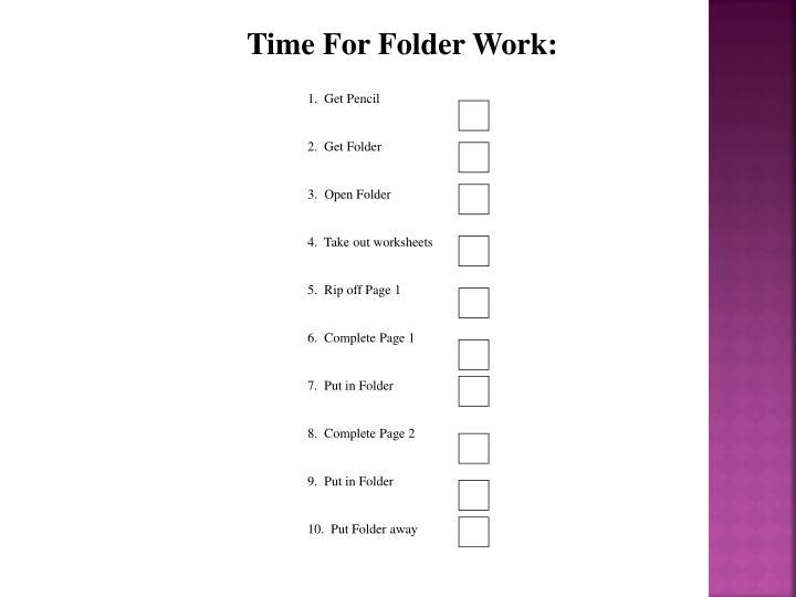 Time For Folder Work: