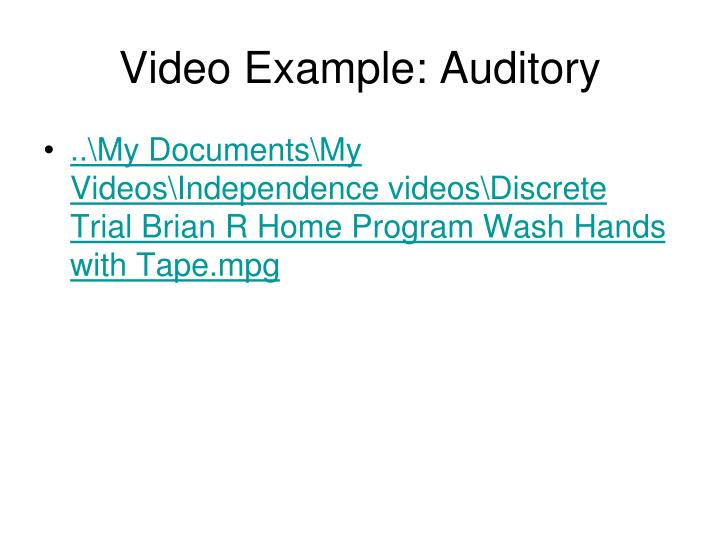 Video Example: Auditory
