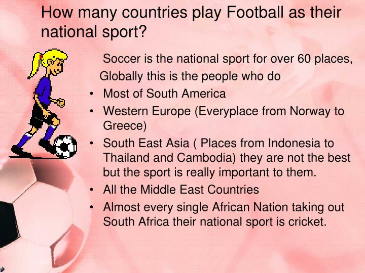 How many countries play Football as their national sport?