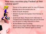 how many countries play football as their national sport