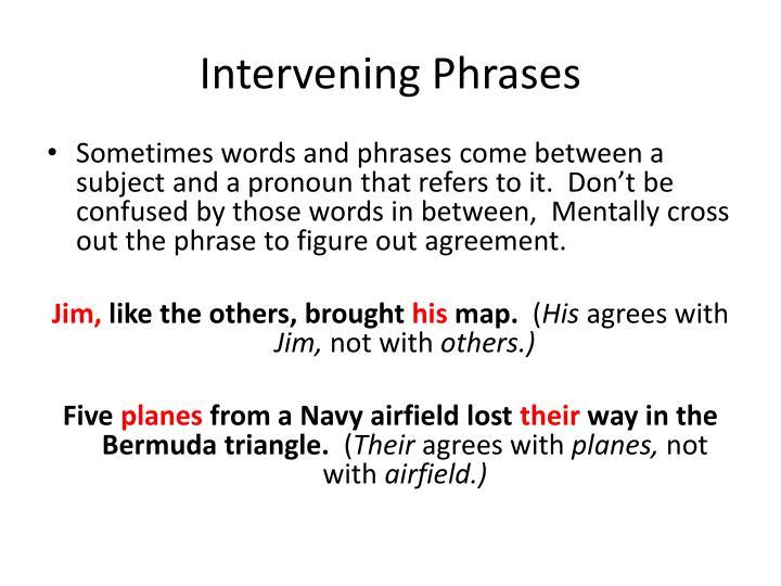 Intervening Phrases