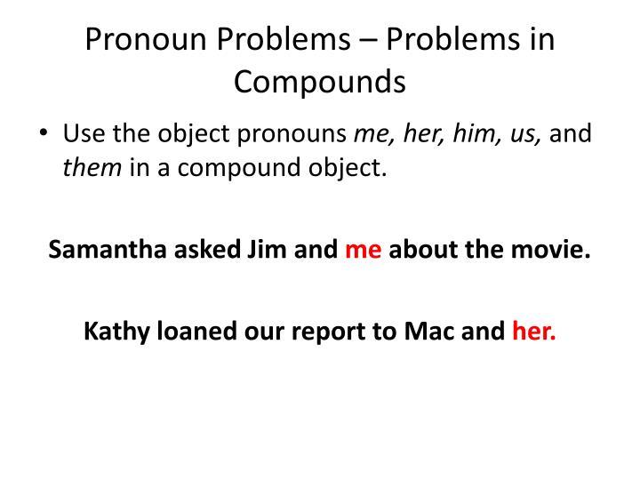 Pronoun Problems – Problems in Compounds