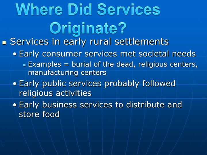 Where did services originate