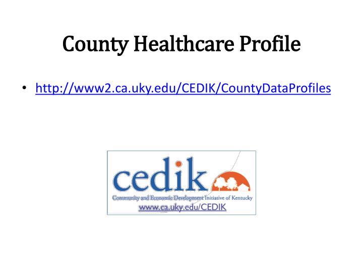 County Healthcare Profile