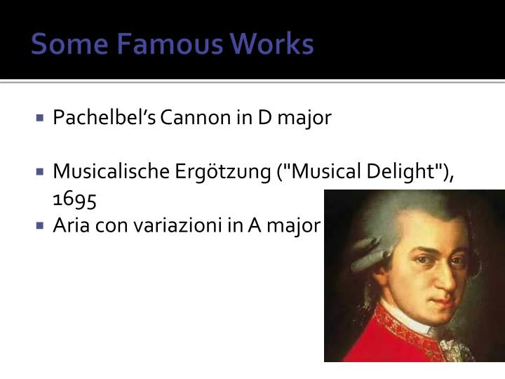 Some famous works