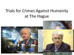 trials for crimes against humanity at the hague