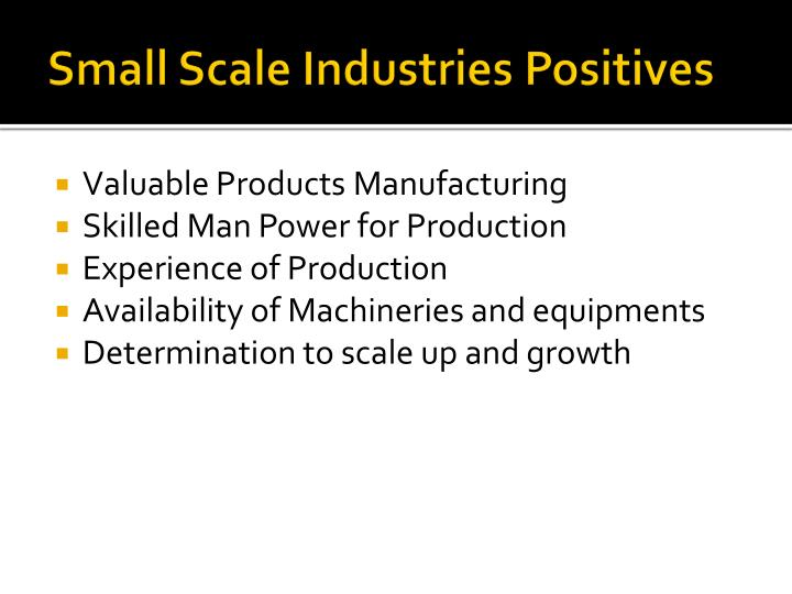 Small scale industries positives