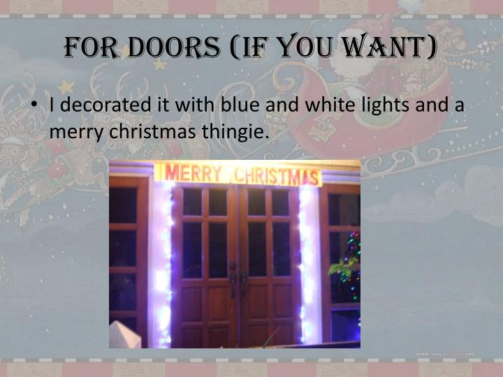 For doors (if you want)