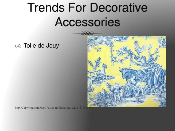 Trends for decorative accessories