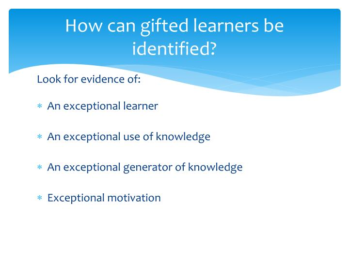 How can gifted learners be identified?