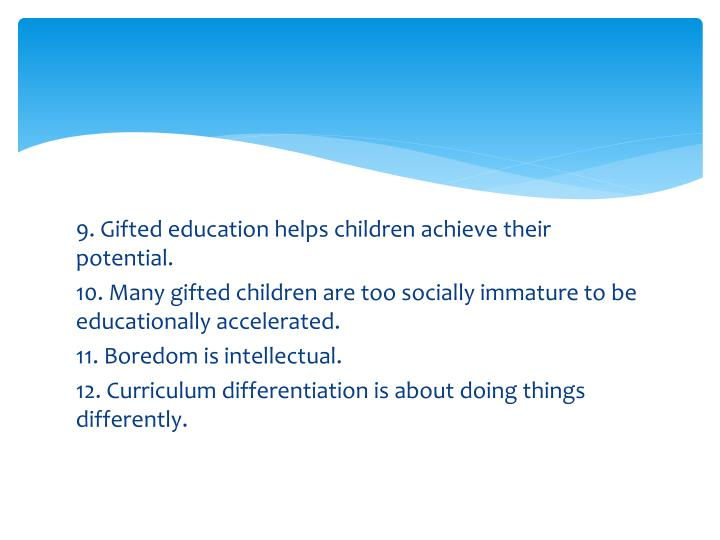 9. Gifted education helps children achieve their potential.