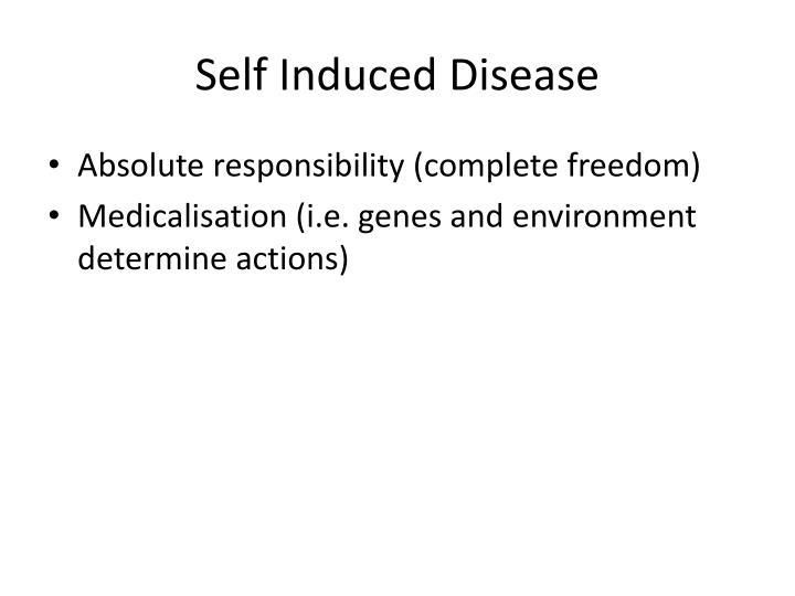 Self Induced Disease