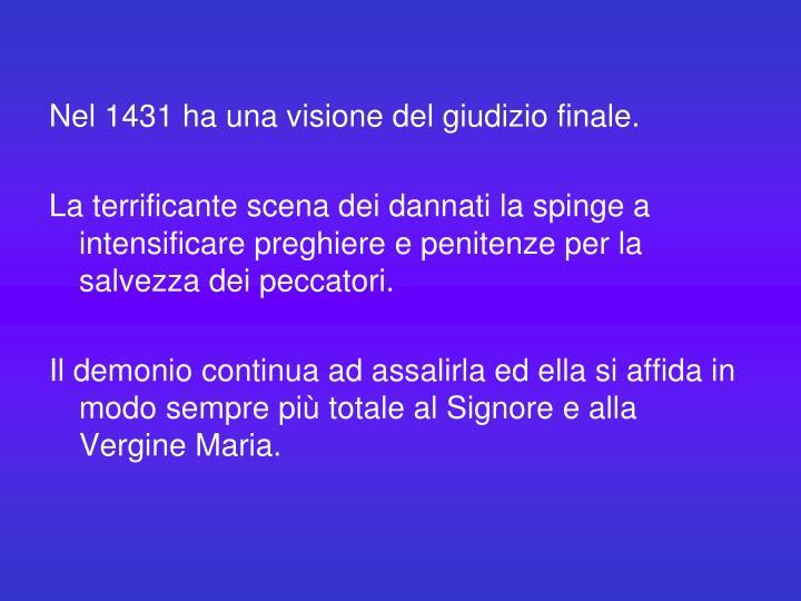 Nel 1431 ha una visione del giudizio finale.