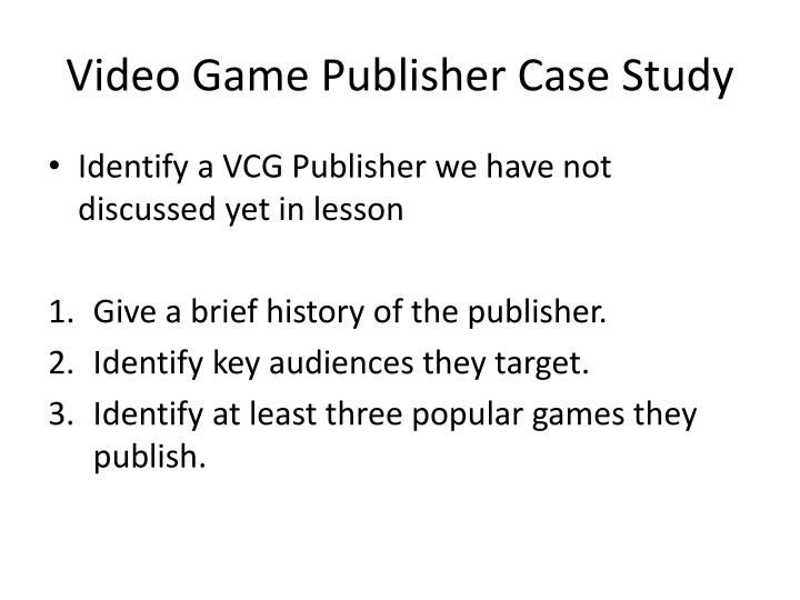Video Game Publisher Case Study