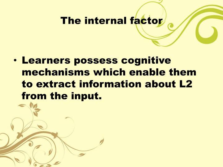 The internal factor
