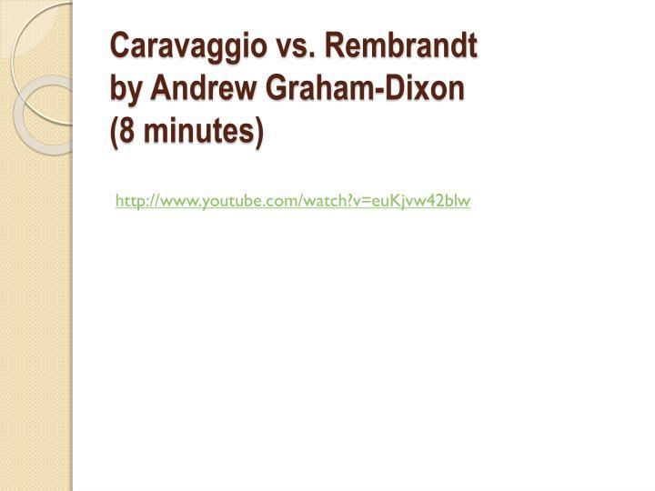Caravaggio vs. Rembrandt