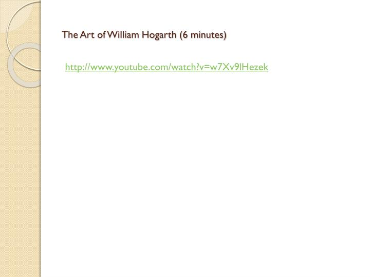 The Art of William Hogarth (6 minutes)