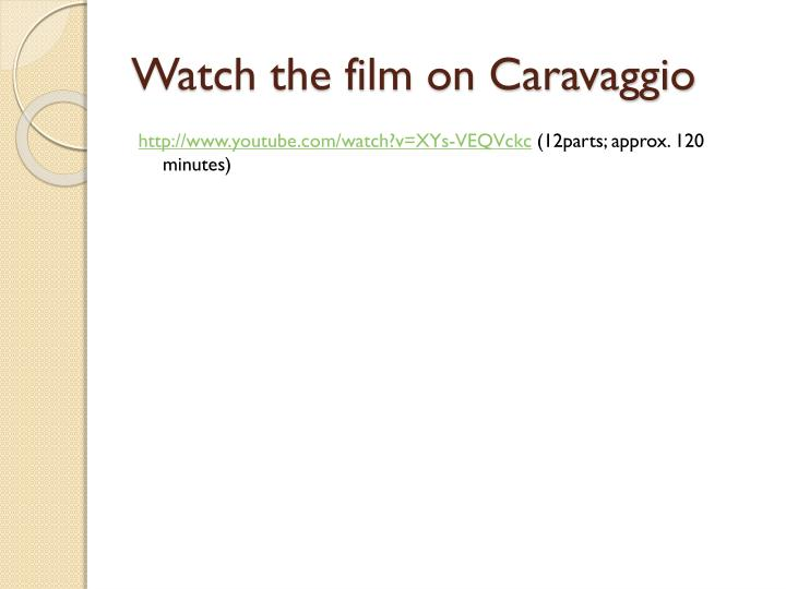 Watch the film on Caravaggio