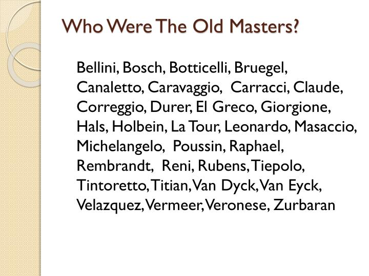 Who Were The Old Masters?