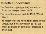 to better understand