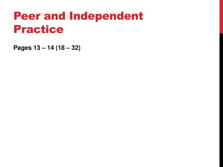 Peer and Independent Practice
