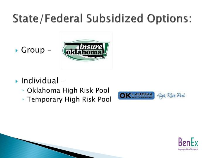 State/Federal Subsidized Options: